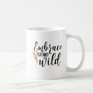 Umfassen Sie Ihre innere wilde Tasse