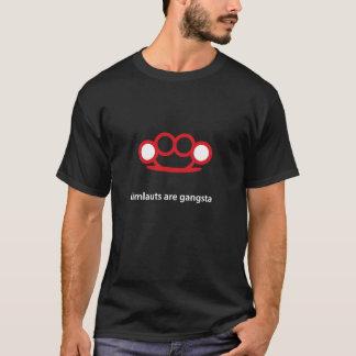 Umlaute sind gangsta T-Shirt