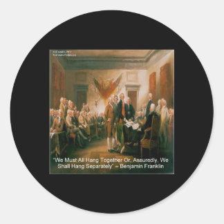 Unabhängigkeitserklärung u. Zitat Bens Franklin Runder Aufkleber