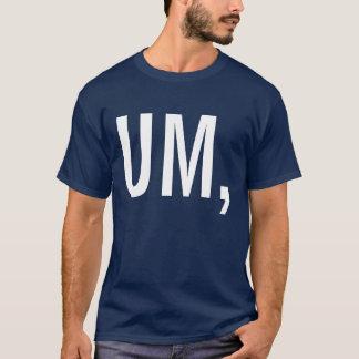 uncertaintee T-Shirt