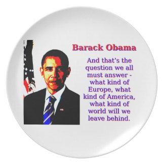 Und die ist die Frage - Barack Obama Melaminteller