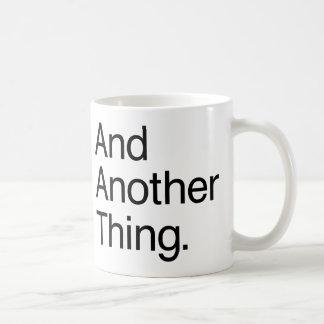 Und eine andere Sache Kaffeetasse