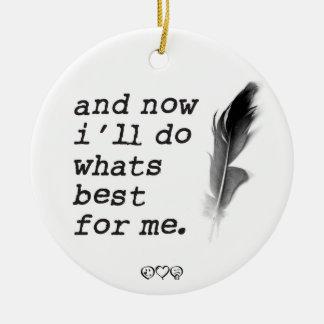 und jetzt tue ich, was für mich am besten ist - keramik ornament