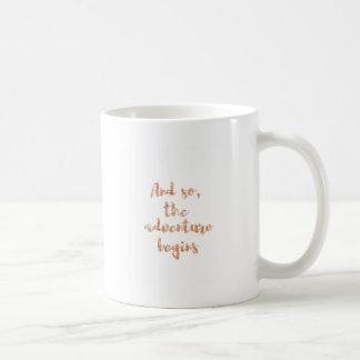 Und so, fängt das Abenteuer - Reiseinspiration an Kaffeetasse