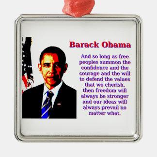 Und solange freie Völker - Barack Obama Silbernes Ornament