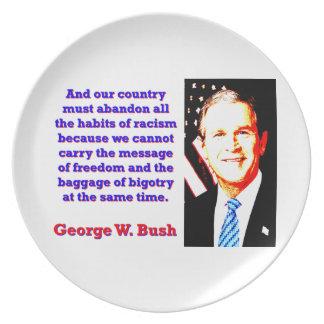 Und unser Land muss - G W Bush verlassen Teller