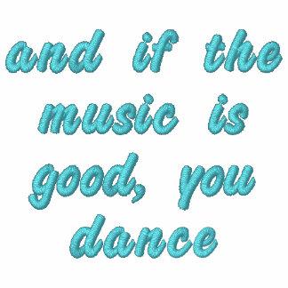 Und wenn die Musik gutes Zitat gestickte Jacke ist