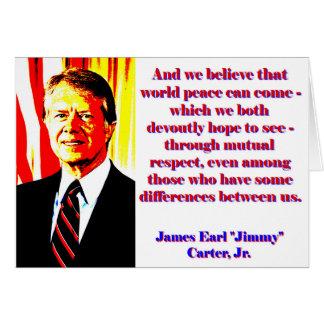 Und wir glauben diesem Weltfrieden - Jimmy Carter Karte