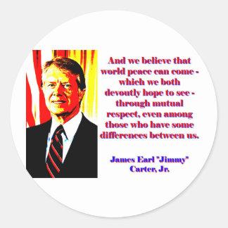 Und wir glauben diesem Weltfrieden - Jimmy Carter Runder Aufkleber