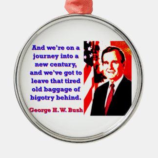 Und wir sind auf einer Reise - George H W Bush Rundes Silberfarbenes Ornament
