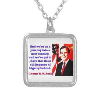 Und wir sind auf einer Reise - George H W Bush Versilberte Kette