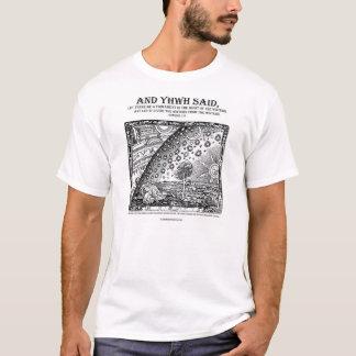 UND YHWH SAGTE ~ FLACHES ERDt-shirt T-Shirt