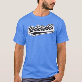 Undateable T-Shirt