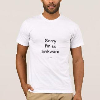 ungeschickt. T-Shirt