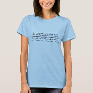 Ungesetzliche Festnahme und Selbst - Verteidigung T-Shirt
