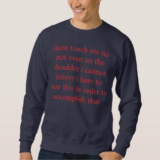 ungläubig nicht tun Touch ich Sweatshirt