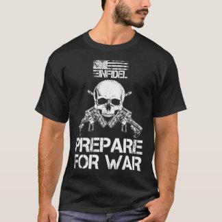 Ungläubiges - bereiten Sie sich für KRIEG vor - T-Shirt