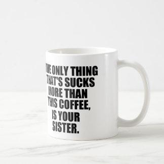 Unglaublich witzig Kaffee-Sprichwort, schlechter K Tee Haferl