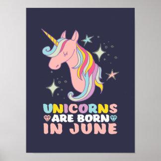 Unicorns sind geborenes im Juni Geburtstag-Mädchen Poster