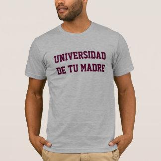 UNIVERSIDAD DE TU MADRE T-Shirt