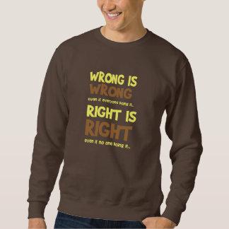 Unrecht und Recht Sweatshirt