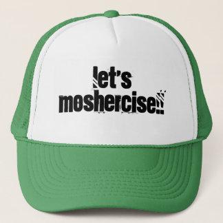 Uns gelassen Moshercise!! Truckerkappe