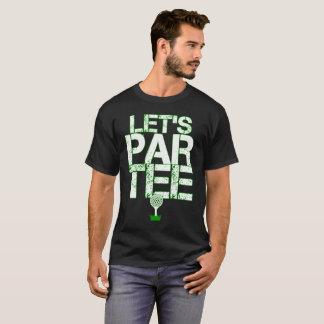 Uns gelassen Partee T-Shirt