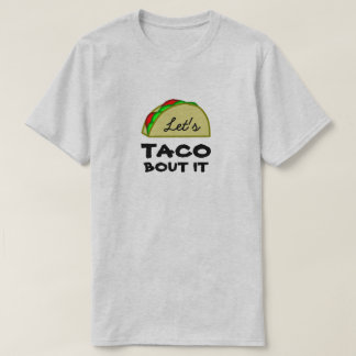 Uns gelassen Taco-Kampf es T-Shirt