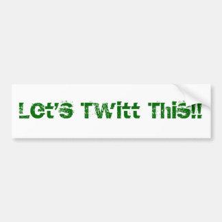Uns gelassen Twitt dieses!! Autoaufkleber