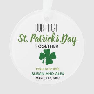 Unser erster Tag St. Patricks zusammen Ornament