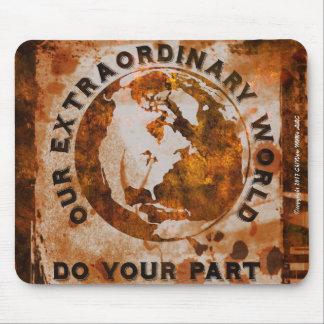 Unsere außerordentliche Welt - tun Sie Ihr Teil Mousepad