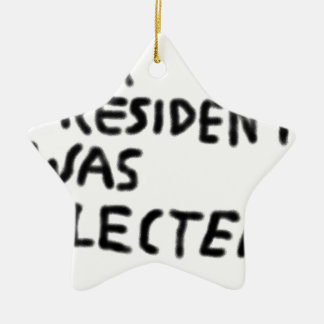 Unseres Präsident Was Elected Keramik Stern-Ornament