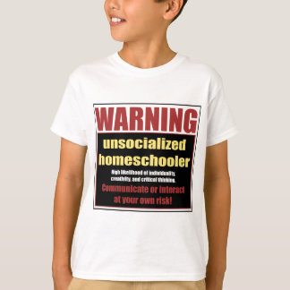 unsocialized homeschoolers T-Shirt