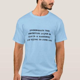 UNTER DIESE SCHÜTZENDE SCHICHT SPECK IST EIN H… T-Shirt