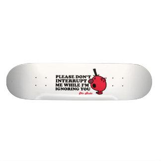 Unterbrechen Sie nicht Herrn Rude Bedrucktes Skateboard