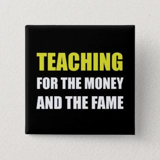 Unterricht für Geld-Ruhm Quadratischer Button 5,1 Cm