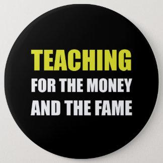 Unterricht für Geld-Ruhm Runder Button 15,3 Cm