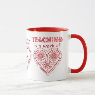 Unterricht ist eine Arbeit des Herzens - Tasse