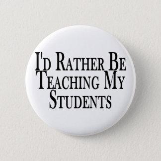 Unterrichten Sie eher Studenten Runder Button 5,7 Cm