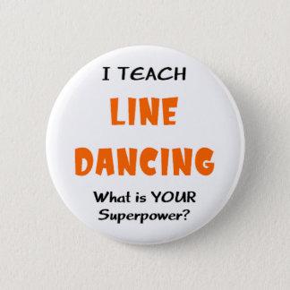 unterrichten Sie Linie Tanz Runder Button 5,1 Cm