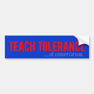 Unterrichten Sie Toleranz von Conservativism Autoaufkleber