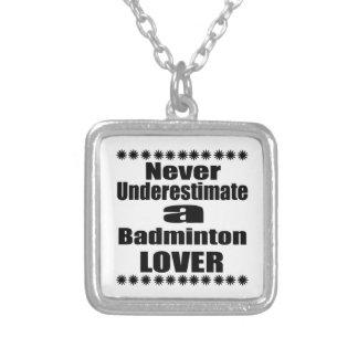 Unterschätzen Sie nie Badminton-Liebhaber Versilberte Kette