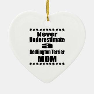 Unterschätzen Sie nie Bedlington Terrier Mamma Keramik Ornament