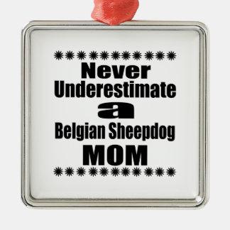 Unterschätzen Sie nie belgische Schäferhund-Mamma Silbernes Ornament