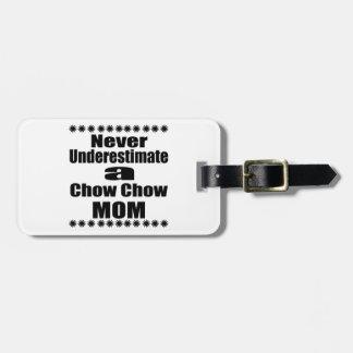 Unterschätzen Sie nie Chow-Chow-Mamma Kofferanhänger