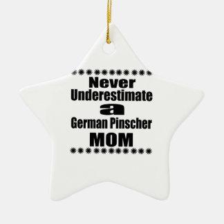 Unterschätzen Sie nie deutsche Pinscher-Mamma Keramik Ornament