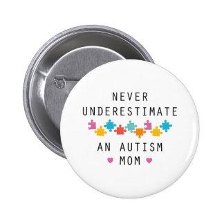 Unterschätzen Sie nie eine Autismus-Mamma Runder Button 5,1 Cm