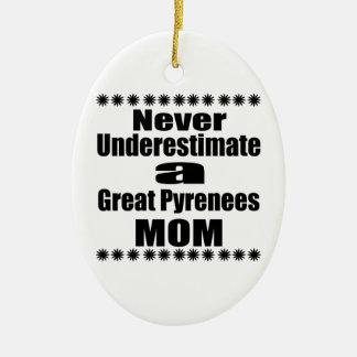Unterschätzen Sie nie große Pyrenäen-Mamma Keramik Ornament
