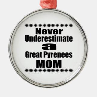 Unterschätzen Sie nie große Pyrenäen-Mamma Silbernes Ornament
