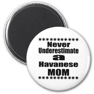 Unterschätzen Sie nie Havanese Mamma Runder Magnet 5,7 Cm